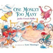 One Monkey Too Many by Jackie French Koller