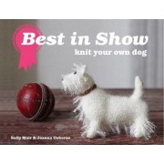 Best in Show: Knit Your Own Dog by Joanna Osborne