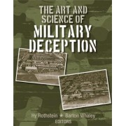 The Art and Science of Military Deception by Hy Rothstein