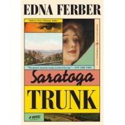 Saratoga Trunk by Edna Ferber