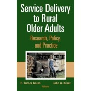 Service Delivery to Older Adults by R. Turner Goins