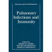 Pulmonary Infections and Immunity by Herman Chmel