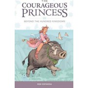 The Courageous Princess: Volume 1 by Rod Espinosa