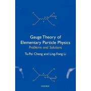 Gauge Theory of Elementary Particle Physics: Problems and Solutions by Ta-Pei Cheng
