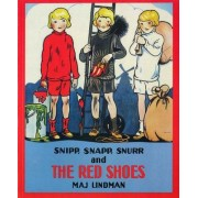 Snipp, Snapp, Snurr, and the Red Shoes by Maj Lindman