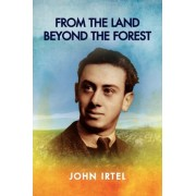 From the Land Beyond the Forest by John Irtel