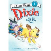 Dixie and the Best Day Ever by Grace Gilman