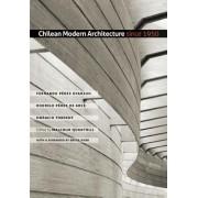 Chilean Modern Architecture Since 1950 by Fernando Perez Oyarzun