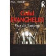 Codul Evangheliei. Vaza din Bamberg - Paul Hornet