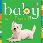 Baby Woof Woof! by Dawn Sirett