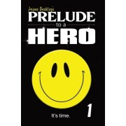 Prelude to a Hero