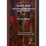 Black Star: the African Presence in Early Europe by Runoko Rashidi