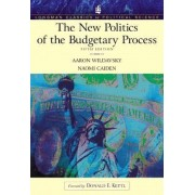 The New Politics of the Budgetary Process by Aaron Wildavsky
