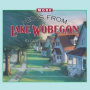 More News from Lake Wobegon by Garrison Keillor