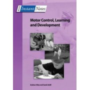 BIOS Instant Notes in Motor Control, Learning and Development by Andrea Utley