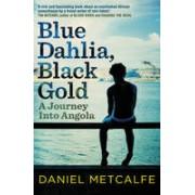 Reisverhaal Blue Dahlia, Black Gold – A Journey Into Angola | Daniel Metcalfe
