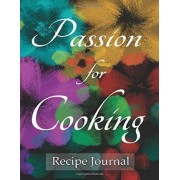 Recipe Journal Passion for Cooking by Spicy Journals