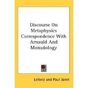 Discourse on Metaphysics Correspondence with Arnauld and Monadology by Leibniz
