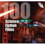 100 Science Fiction Films by Barry Keith Grant
