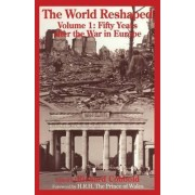 The World Reshaped: Fifty Years After the War in Europe Volume 1 by Richard Cobbold
