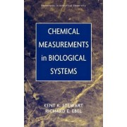 Chemical Measurements in Biological Systems by Kent K. Stewart