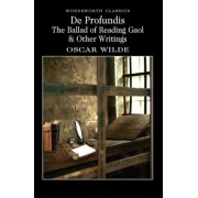 De Profundis, the Ballad of Reading Gaol & Others by Oscar Wilde