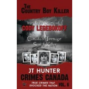 Country Boy Killer, the by J T Hunter