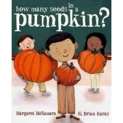 How Many Seeds in a Pumpkin? by Margaret McNamara