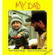 My Dad by Debbie Bailey
