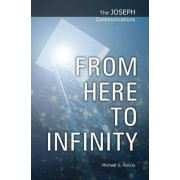 From Here to Infinity by Michael G. Reccia