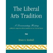 The Liberal Arts Tradition by Bruce A. Kimball
