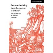 State and Nobility in Early Modern Germany by Hillay Zmora