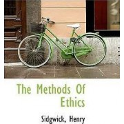 The Methods of Ethics by Sidgwick Henry