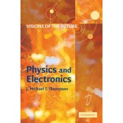 Visions of the Future: Physics and Electronics by J. M. T. Thompson