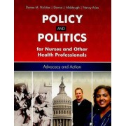 Policy and Politics for Nurses and Other Health Professionals by Donna M. Nickitas