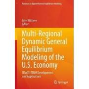 Multi-Regional Dynamic General Equilibrium Modeling of the U.S. Economy by Glyn Wittwer