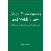 Urban Environments & Wildlife Law by Paul A. Rees