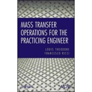 Mass Transfer Operations for the Practicing Engineer by Louis Theodore