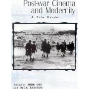 Post War Cinema & Modernity by John Orr