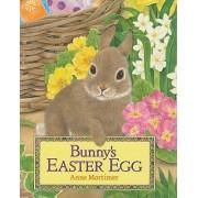Bunny's Easter Egg by Anne Mortimer