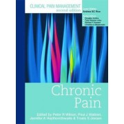 Clinical Pain Management: Chronic Pain by Peter Wilson