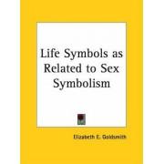 Life Symbols as Related to Sex Symbolism (1924) by Elizabeth E. Goldsmith