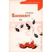 Talking Sanskrit to Fallen Leaves by Satyendra Srivastava