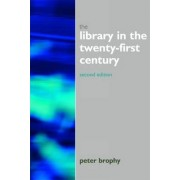 The Library in the 21st Century by Peter Brophy
