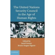 The United Nations Security Council in the Age of Human Rights by Jared Genser