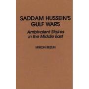Saddam Hussein's Gulf Wars by Miron Rezun