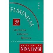 Feminism and American Literary History by Nina Baym