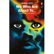 We Who Are About To …(Joanna Russ)