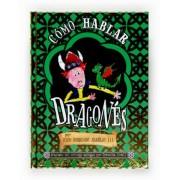 Como hablar dragones/ How to Speak Dragonese by Cressida Cowell