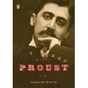 Marcel Proust by Edmund White